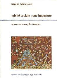 Mixité sociale : une imposture : Retour sur un mythe français par Hacène Belmessous