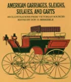 American Carriages, Sleighs, Sulkies, and Carts: 168 Illustrations from Victorian Sources