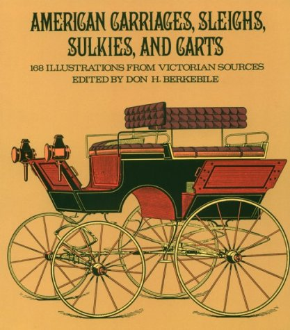 American Carriages, Sleighs, Sulkies, and Carts: 168 Illustrations from Victorian Sources (Sulky Art)