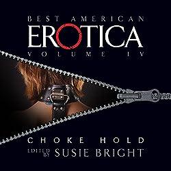 The Best American Erotica, Volume 4: Choke Hold