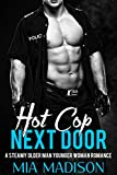 Download Hot Cop Next Door: A Steamy Older Man Younger Woman Romance in PDF ePUB Free Online