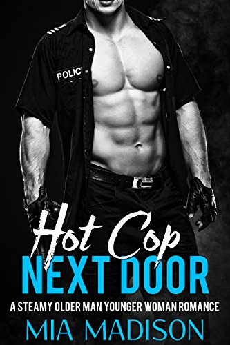 Hot Cop Next Door: A Steamy Older Man Younger Woman Romance cover