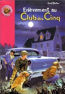 Le Club des Cinq, Tome 15 : Enlèvement au Club des Cinq par Blyton