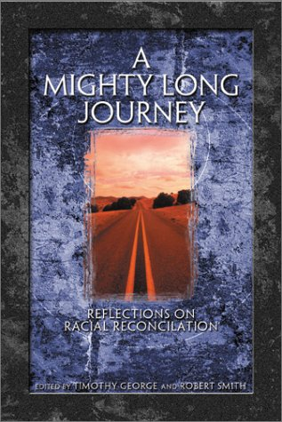 A Mighty Long Journey: Reflections on Racial Reconciliation