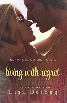 Living With Regret (Rains Series Book 3) by [De Jong, Lisa]