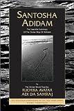 Santosha Adidam (The Essential Summary Of The Divine Way Of Adidam) (The Seventeen Companions of the True Dawn Horse)