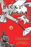 Bucky Wilson Story, David J. Stott, 0595650066