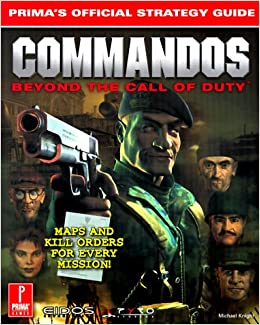 Commandos Beyond The Call Of Duty Prima S Official Strategy Guide