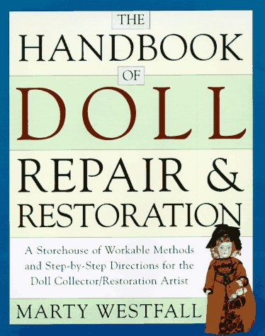 The Handbook of Doll Repair & Restoration