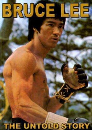Bruce Lee, The Untold Story: Die Lebensgeschichte des grossen Kung-Fu-Idols