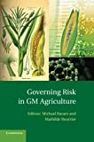 Governing Risk in GM Agriculture, , 1107440025