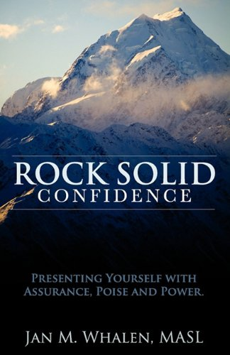 Rock Solid Confidence: Presenting Yourself with Assurance, Poise and Power by Personal JAZ Publishing