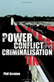 Power, Conflict and Criminalisation, Phil Scraton, 0415422418