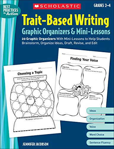 (Trait-Based Writing Graphic Organizers & Mini-Lessons: 20 Graphic Organizers With Mini-Lessons to Help Students Brainstorm, Organize Ideas, Draft, Revise, and Edit (Best Practices in Action))