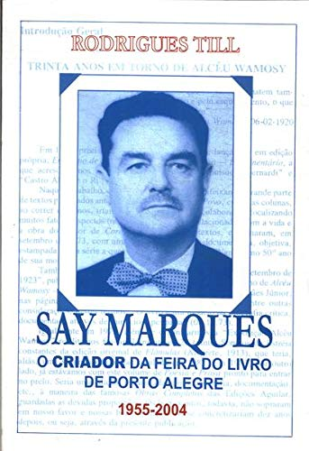 Say Marques - O Criador Da Feira Do Livro De ...
