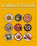 Cultural Foods: Traditions and Trends