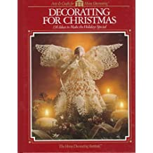 Decorating For Christmas (ARTS & CRAFTS FOR HOME DECORATING)