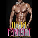 Do Me Tonight : Just a Quickie, Book 4 | Jamie Lake