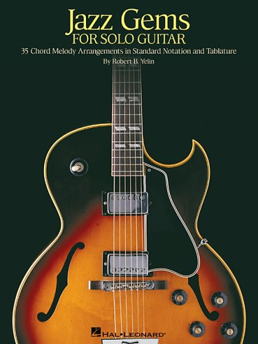 Jazz Gems for Solo Guitar: 35 Chord Melody Arrangements in Standard Notation and - Jazz Guitar Tablature