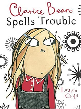 book cover of Clarice Bean Spells Trouble