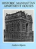 Historic Manhattan Apartment Houses, Andrew Alpern, 0486288722