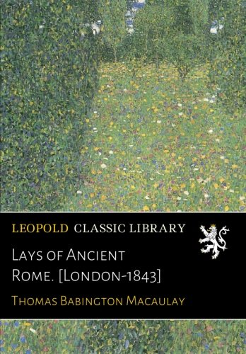 Download Lays of Ancient Rome. [London-1843] PDF