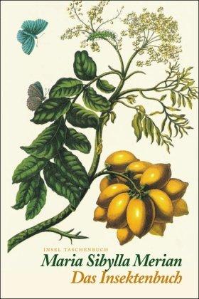 Das Insektenbuch: Metamorphosis Insectorum Surinamensium (insel taschenbuch)