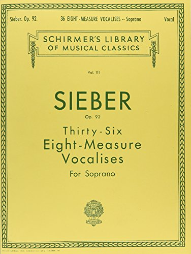 36 Eight-Measure Vocalises for Soprano, Op. 92 (36 Eight Sieber Measure)