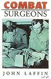 Combat Surgeons, John Laffin, 0750921730