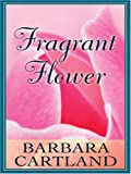 Fragrant Flower, Barbara Cartland, 0786276819