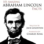 101 Amazing Abraham Lincoln Facts | Jack Goldstein
