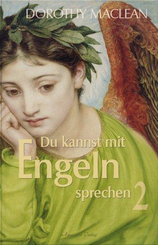 Du kannst mit Engeln sprechen 2 Broschiert – 8. August 2006 Dorothy Maclean Karl Friedrich Hörner Aquamarin 3894273364