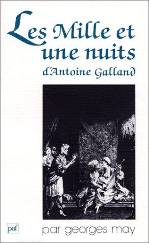 Les mille et une nuits d'Antoine Galland, ou, Le chef-d'œuvre invisible (Ecrivains) (French Edition)