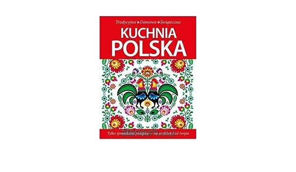Kuchnia Polska Tradycyjna Domowa Swiateczna Praca