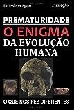capa de Prematuridade: o enigma da evolução humana
