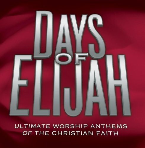 Days Of Elijah  Time Life Anthems Series