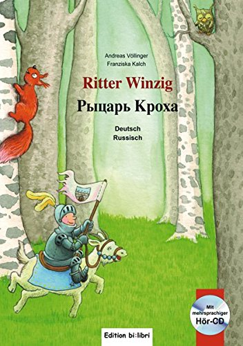 Ritter Winzig: Kinderbuch Deutsch-Russisch mit mehrsprachiger Audio-CD
