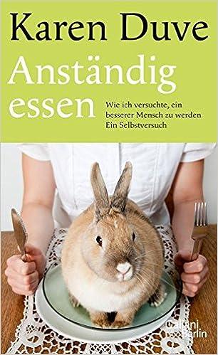 Cover des Buchs: Anständig essen: Ein Selbstversuch