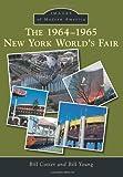 1964-1965 New York World's Fair, The (Images of Modern America)
