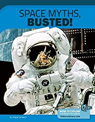 Space Myths, Busted!: 12 Groundbreaking Discoveries (Science Myths, Busted!)