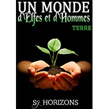 Un monde d'Elfes et d'Hommes 4. TERRE (French Edition)