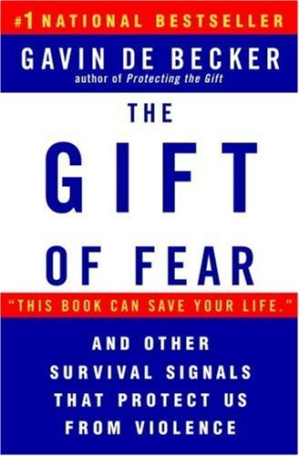 The Gift of Fear and Other Survival Signals that Protect Us From Violence by Gavin de Becker (1999-05-11)