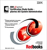 IBM Eserver Certification - PSeries AIX System Administration, IBM Redbooks, 0738423777