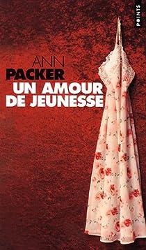 Un amour de jeunesse par Packer