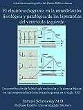 Este libro presenta un nuevo concepto en la expresión electrocardiográfica de las hipertrofias ventriculares izquierdas. El concepto está basado en 3 cláusulas importantes aplicadas a la electrocardiología moderna: La contribución de la biolo...