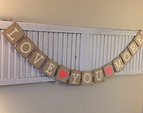 Love You More Banner Sign Wedding Bunting Anniversary Engagement Garland Home Decoration