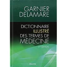 Dictionnaire Illustre des Termes de Medecine 31e Ed.