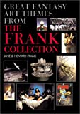 Great Fantasy Art Themes from the Frank Collection, Howard Frank and Jane Frank, 1843400731