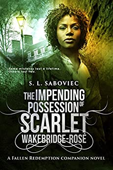 The Impending Possession of Scarlet Wakebridge-Rosé by [Saboviec, S. L.]