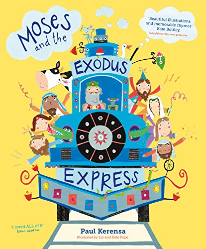 Moses and the Exodus Express (Moses And The Burning Bush Story For Kids)